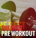 The top pre workouts supplements from across the web