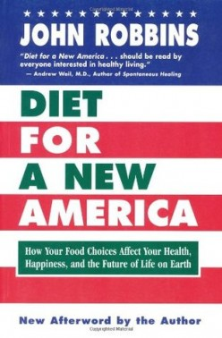 Diet for a New America, by John Robbins
