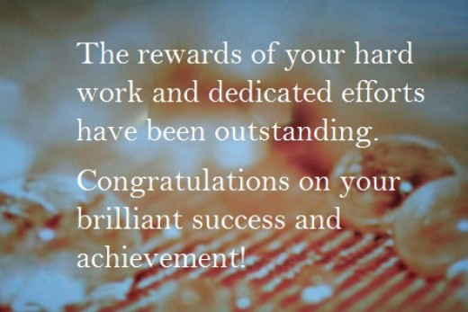 The rewards of your hard work and dedicated efforts have been outstanding. Congratulations on your brilliant success and achievement!