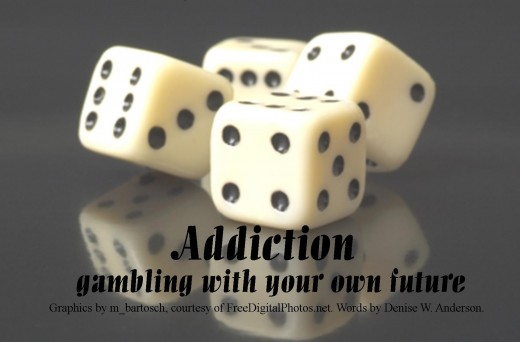 When addictions take over our lives, we are jeopardizing our own future.