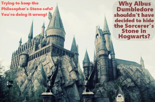 Why Albus Dumbledore shouldn't have hidden the Sorcerer's Stone or Philosopher's Stone in Hogwarts?