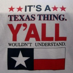 Things Not to Say to a Native Texan