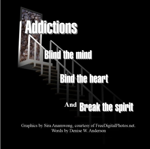 Addictions lead us on a stairway down, without a way back out.