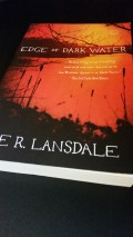 A Writer Reviewing Books: Edge of Dark Water by Joe R. Lansdale