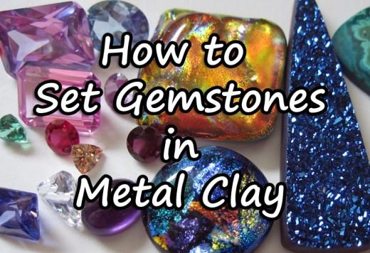 How to Set Gemstones in Metal Clay