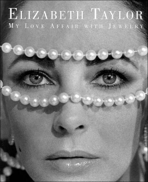 Elizabeth Taylor My Love Affair with Jewelry