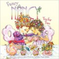 Fancy Nancy: Tea for Two - The Perfect Book for Little Girls
