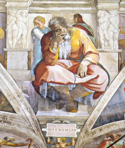 Jeremiah, the weeping prophet.
