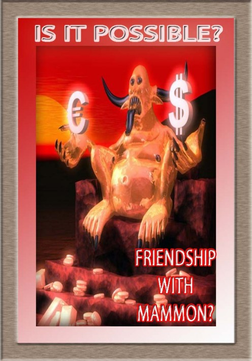 Friendship With Mammon?