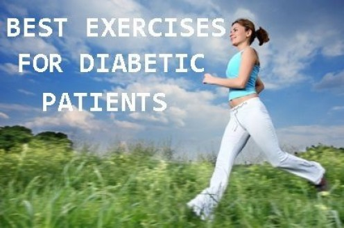 Jogging and/or walking are great exercises for a person suffering from Diabetes. Also, using a tread mill or other device in your home is a good idea.