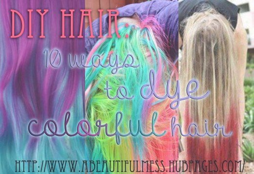 DIY Hair: 10 Ways to Dye Colorful Hair | Bellatory