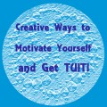 Getting a Round Tuit: Creative Ways of Dealing with Procrastination and Motivating Yourself