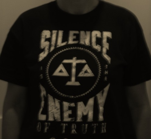 Silence is the enemy of truth
