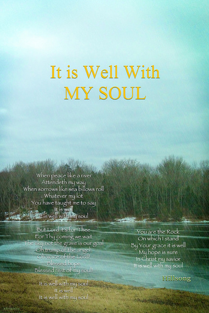 """It is well with my soul."""