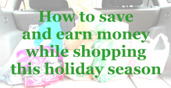 How to save and earn money while shopping this holiday season