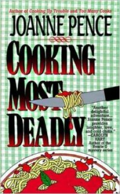 Cooking Most Deadly, from the Angie Amalfi Series, by Joanne Pence. Review