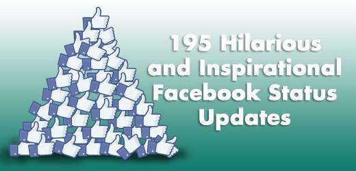 195 hilarious and inspirational facebook status updates