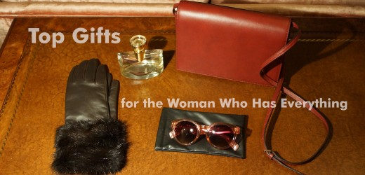 Here are the best gifts for the lady who has everything.