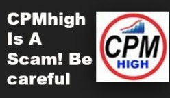 CPMhigh.com: Is It Legit Or Scam? I'm Sorry To Tell You This But...