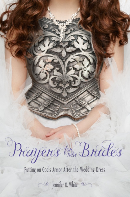 Cover of Prayers for New Brides by Jennifer O White.