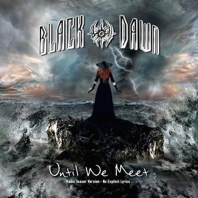 Black Dawn - Until We Meet