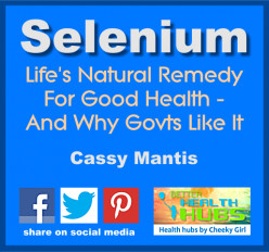 Selenium - Life's Natural Remedy For Good Health - Why Govts Like It