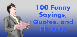 100 Funny Sayings, Quotes, and Phrases