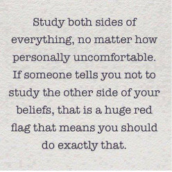 Looking at both sides of your beliefs - have you tried it?