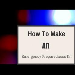 How to Make an Emergency Preparedness Kit