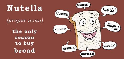 "It's hard to say ""nutella"" with a straight face."