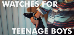 Best Watches for Teenage Boys
