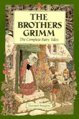 The Brothers Grimm- the complete fairy tales