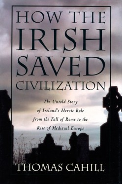 "An Overview of ""How the Irish Saved Civilization by Thomas Cahill"