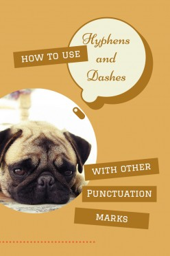 Using Dashes and Hyphens with other Punctuation Marks