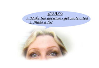 Ideas = Goals Step 1. Make the decision to do something and get motivated. Step 2. Make a list of short term goals.