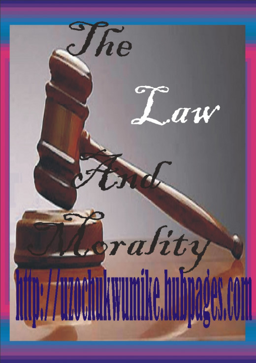 Law and Morality. Explanation on how Law has helped in the moral lives of men.