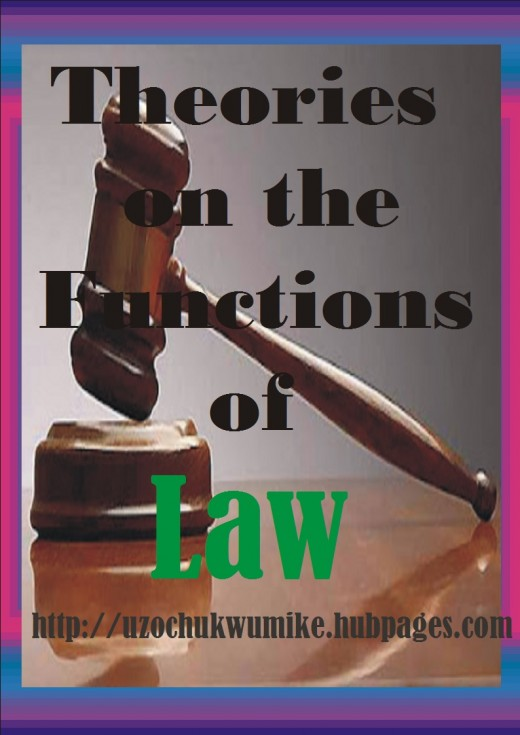 Theories on the functions of Law. A topic that discusses the theories on the functions of Law.