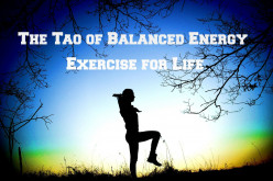 Why Exercise is Important: The Tao of Balanced Energy