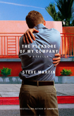 A Look at Steve Martin's Short Yet Sweet Novel, The Pleasure of My Company
