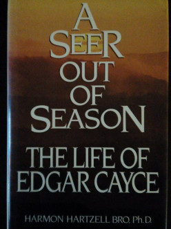 "Book Review of ""A Seer Out of Season: The Life of Edgar Cayce"" by Dr. Harmon H. Bro"