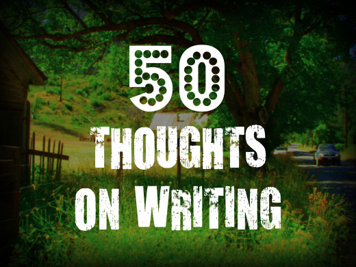 5o Thoughts on Writing