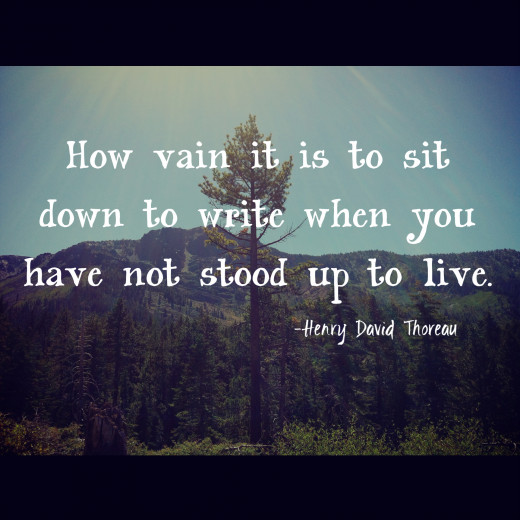 Thoreau knows what he's talking about.
