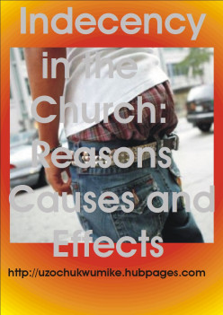 Indecent Dressing and Indecency in the Church: Reasons, Causes and Effects