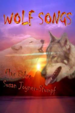 Wolf Songs - A Book That Can Save The Lives Of Wolves Everywhere