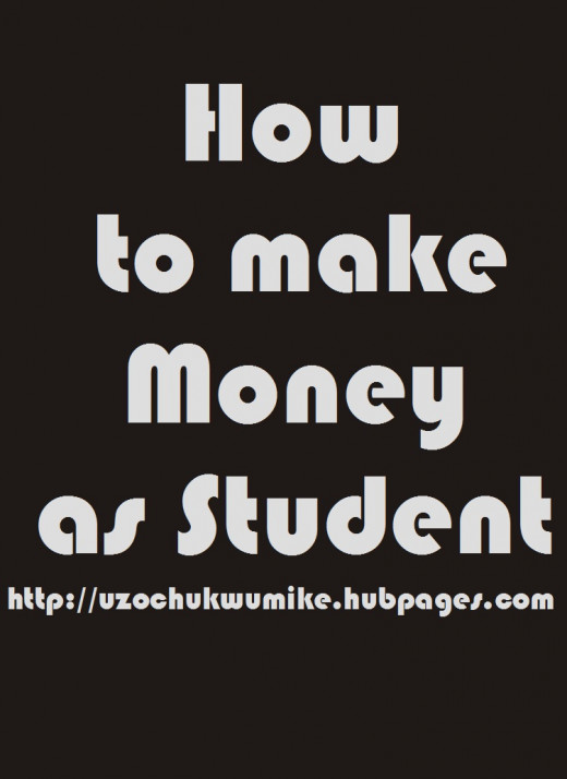 How students can make money while still in schools. Both online and offline ideas.
