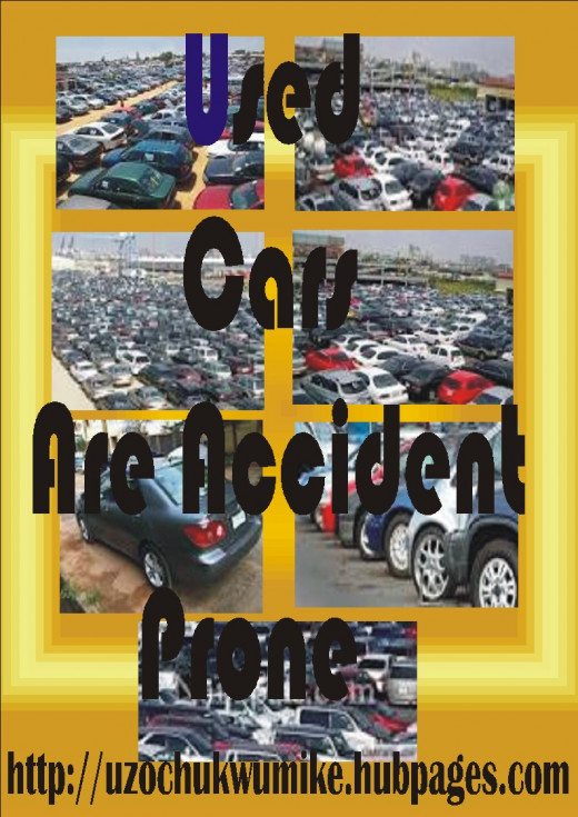 Used cars are accident prone due to the weakness of some of their parts.