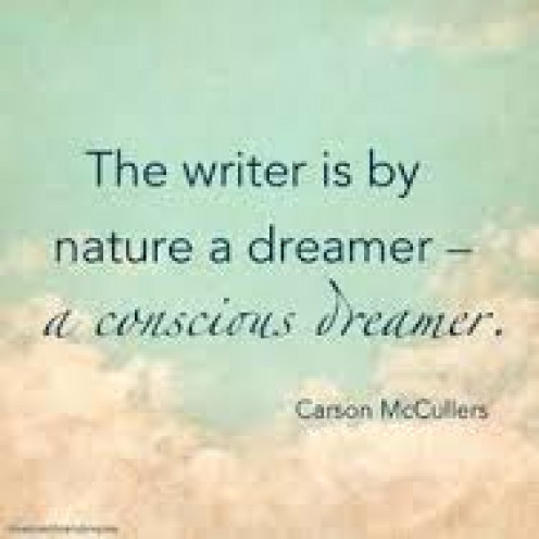Writers are dreamers.