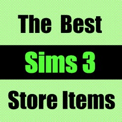 The Best Sims 3 Store Items