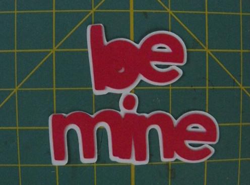 Be Mine adhered