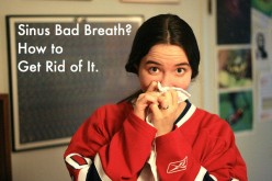 Bad Breath Sinus and How to Get Rid of it